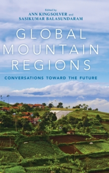 Global Mountain Regions : Conversations toward the Future, Hardback Book