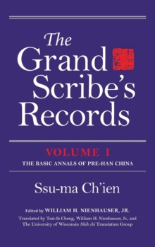 The Grand Scribe's Records, Volume I : The Basic Annals of Pre-Han China, Hardback Book
