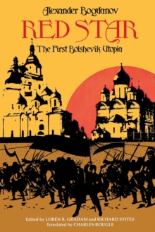 Red Star : The First Bolshevik Utopia, Paperback Book