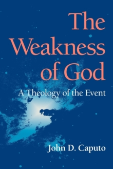 The Weakness of God : A Theology of the Event, Paperback / softback Book