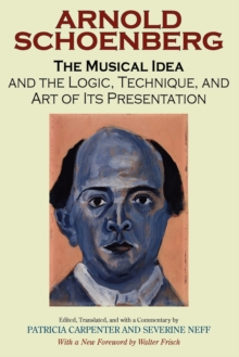 The Musical Idea and the Logic, Technique, and Art of Its Presentation, New Paperback English Edition, Paperback / softback Book