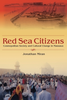 Red Sea Citizens : Cosmopolitan Society and Cultural Change in Massawa, Paperback / softback Book