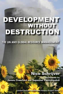 Development without Destruction : The UN and Global Resource Management, Paperback / softback Book