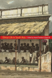 Ethical Life in South Asia, Paperback / softback Book