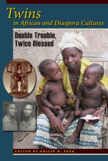 Twins in African and Diaspora Cultures : Double Trouble, Twice Blessed, Paperback / softback Book