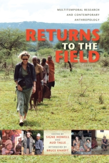 Returns to the Field : Multitemporal Research and Contemporary Anthropology, Paperback Book