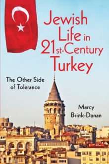 Jewish Life in Twenty-First-Century Turkey : The Other Side of Tolerance, Paperback / softback Book