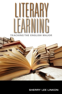 Literary Learning : Teaching the English Major, Paperback / softback Book