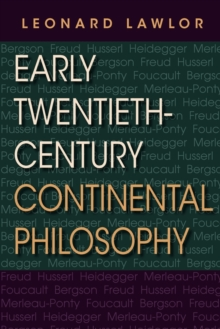 Early Twentieth-Century Continental Philosophy, Paperback / softback Book