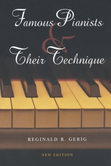 Famous Pianists and Their Technique, New Edition, Paperback / softback Book