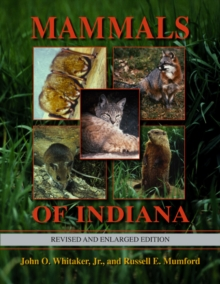Mammals of Indiana, Revised and Enlarged Edition, Hardback Book