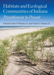 Habitats and Ecological Communities of Indiana : Presettlement to Present, Hardback Book