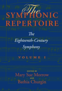 The Symphonic Repertoire, Volume I : The Eighteenth-Century Symphony, Hardback Book