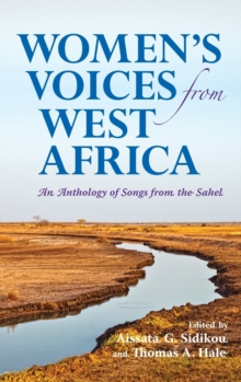 Women's Voices from West Africa : An Anthology of Songs from the Sahel, Hardback Book