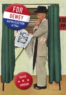 FDR, Dewey, and the Election of 1944, Hardback Book