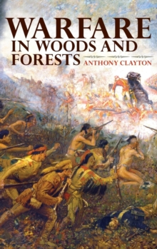 Warfare in Woods and Forests, Hardback Book