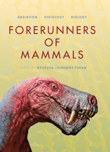 Forerunners of Mammals : Radiation * Histology * Biology, Hardback Book
