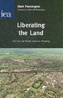 Liberating the Land : The Case for Private Land-Use Planning, Hardback Book