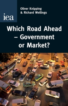 Which Road Ahead : Government or Market?, Paperback / softback Book
