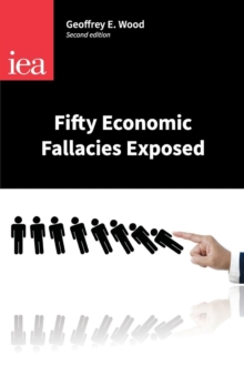 Fifty Economic Fallacies Exposed, Paperback / softback Book