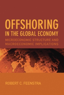 Offshoring in the Global Economy : Microeconomic Structure and Macroeconomic Implications, Hardback Book