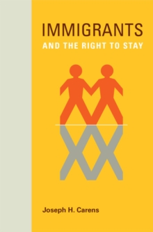 Immigrants and the Right to Stay, Hardback Book