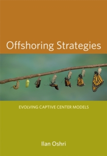 Offshoring Strategies : Evolving Captive Center Models, Hardback Book
