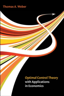Optimal Control Theory with Applications in Economics, Hardback Book