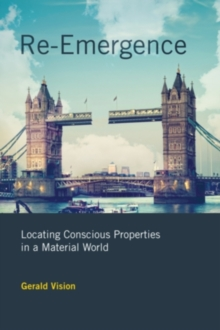 Re-Emergence : Locating Conscious Properties in a Material World, Hardback Book