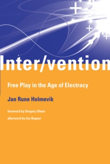 Inter/vention : Free Play in the Age of Electracy, Hardback Book