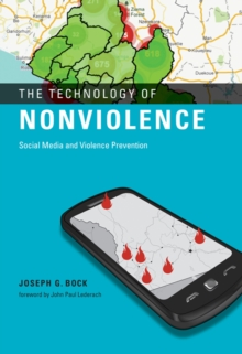The Technology of Nonviolence : Social Media and Violence Prevention, Hardback Book