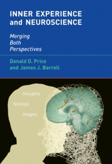 Inner Experience and Neuroscience : Merging Both Perspectives, Hardback Book