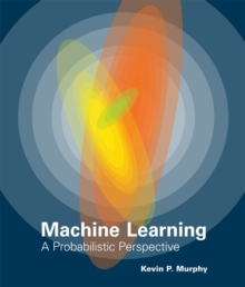 Machine Learning : A Probabilistic Perspective, Hardback Book