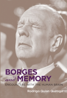 Borges and Memory : Encounters with the Human Brain, Hardback Book