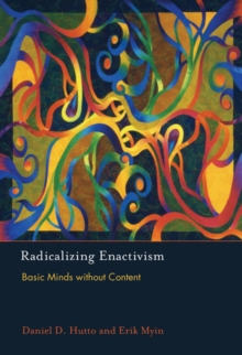 Radicalizing Enactivism : Basic Minds without Content, Hardback Book