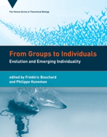 From Groups to Individuals : Evolution and Emerging Individuality, Hardback Book