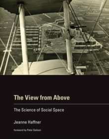 The View from Above : The Science of Social Space, Hardback Book