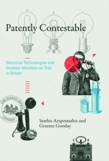 Patently Contestable : Electrical Technologies and Inventor Identities on Trial in Britain, Hardback Book