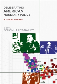 Deliberating American Monetary Policy : A Textual Analysis, Hardback Book
