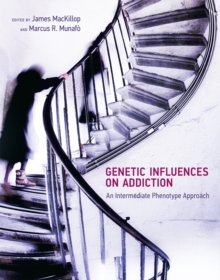 Genetic Influences on Addiction : An Intermediate Phenotype Approach, Hardback Book