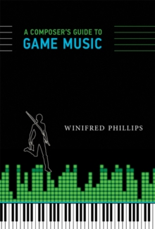A Composer's Guide to Game Music, Hardback Book