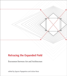 Retracing the Expanded Field : Encounters between Art and Architecture, Hardback Book