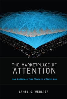 The Marketplace of Attention : How Audiences Take Shape in a Digital Age, Hardback Book