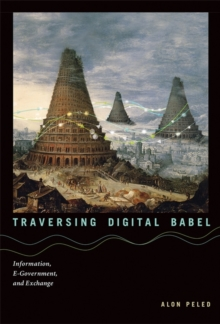 Traversing Digital Babel : Information, E-Government, and Exchange, Hardback Book