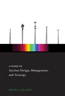 A Primer on Auction Design, Management, and Strategy, Hardback Book