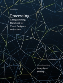 Processing : A Programming Handbook for Visual Designers and Artists, Hardback Book