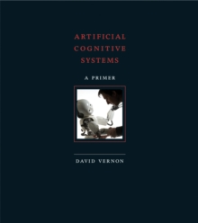 Artificial Cognitive Systems : A Primer, Hardback Book