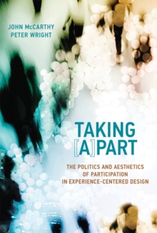 Taking [A]part : The Politics and Aesthetics of Participation in Experience-Centered Design, Hardback Book