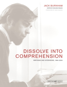 Dissolve into Comprehension : Writings and Interviews, 1964-2004, Hardback Book