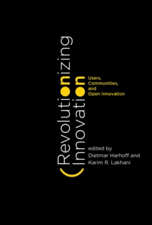 Revolutionizing Innovation : Users, Communities, and Open Innovation, Hardback Book